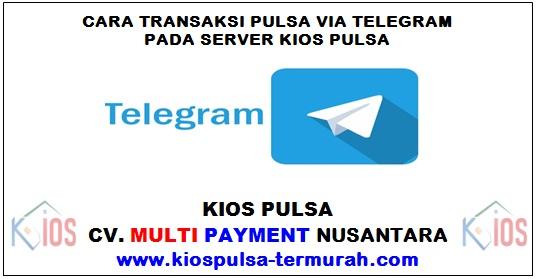 Cara Transaksi Pulsa Via Telegram Kios Pulsa