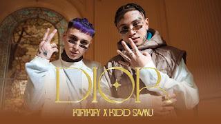 LETRA Dior Kifykify ft Kidd Samu