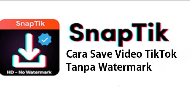 Cara Save Video TikTok Tanpa Watermark