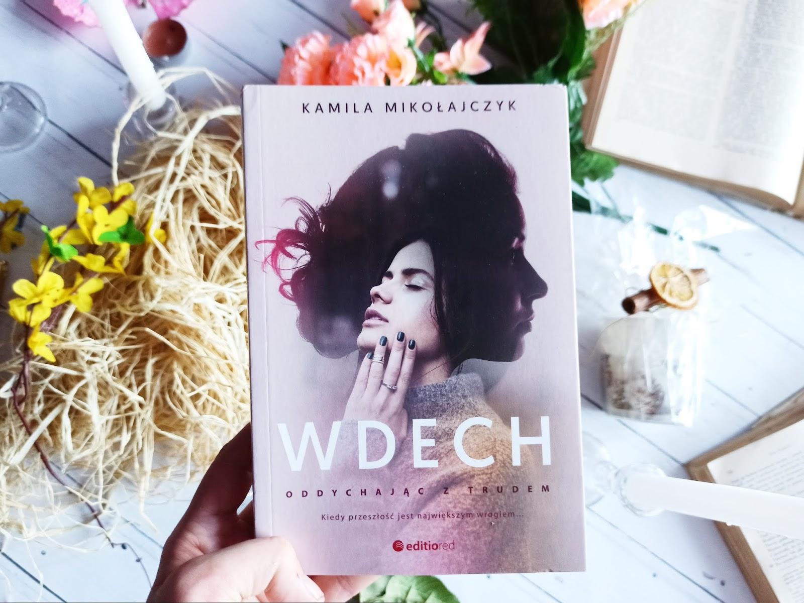 """""""Wdech"""" - Kamila Mikołajczyk"""