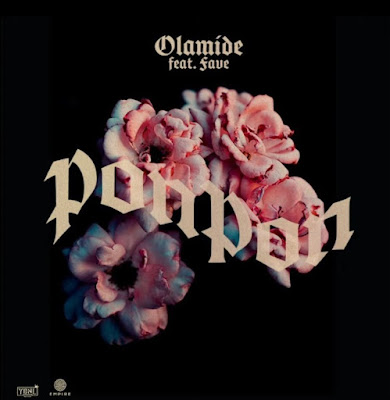 Olamide - PonPon (feat. Fave) [Download] 2021