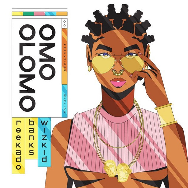 Music: Reekado Banks Ft. Wizkid - Omo Olomo
