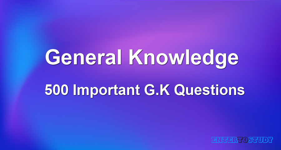 500 General Knowledge Questions for FPSC, PPSC, NTS, PTS, and OTS