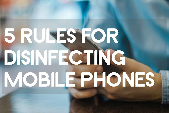5 Rules For Disinfecting Mobile Phones