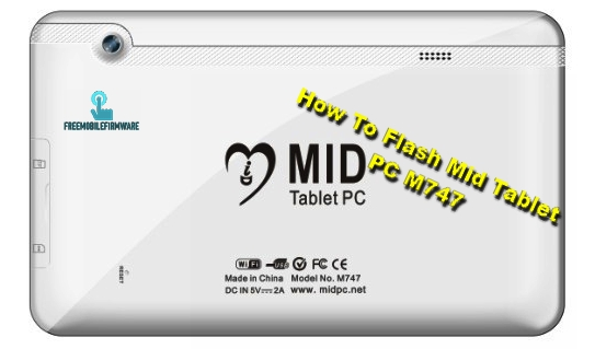 How To Flash Mid Tablet PC M747 Tested Firmware