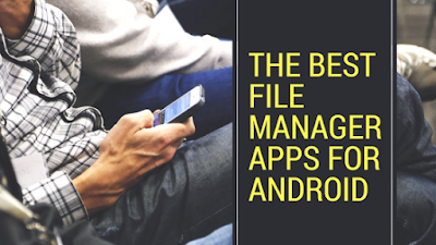 The Best File Manager Apps for Android 2018