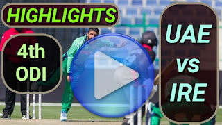 UAE vs IRE 4th ODI 2021