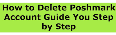 How to Delete Poshmark Account Guide You Step by Step