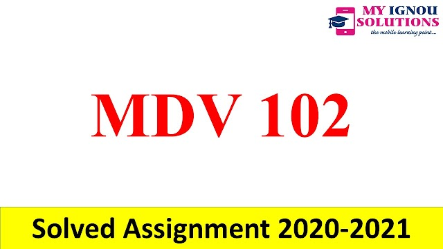 MDV 102  Solved Assignment 2020-21