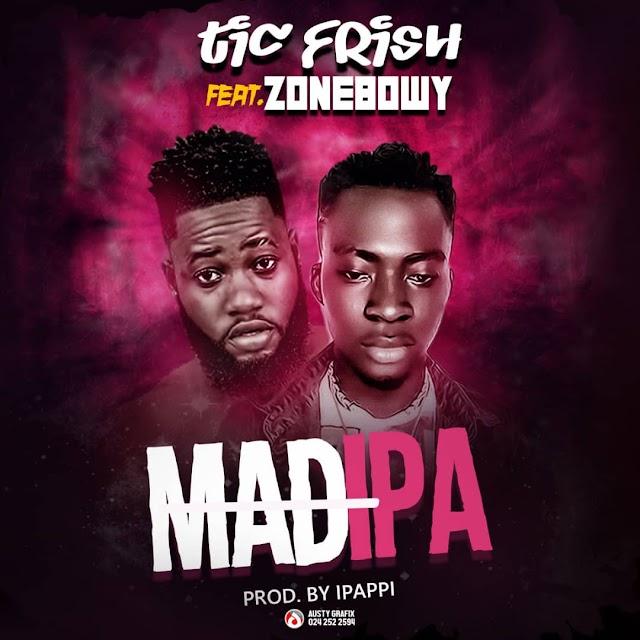 Tic Frish ft Zone Bowy-Madipa(Prod.By İpappi)