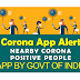 Nearby CORONA Positive Patient  Alert APP by Modi Govt