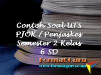 Contoh Soal UTS PJOK / Penjaskes Semester 2 Kelas 6 SD