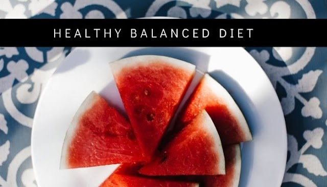 The Importance of a Healthy Balanced Diet