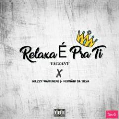 Nilzzy Wamunene feat. Vackany & Hernâni - Relaxa É Pra Ti (2021) [Download]