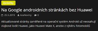 http://azanoviny.wz.cz/2019/05/25/na-google-androidnich-strankach-bez-huawei/