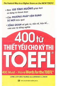400 Từ Thiết Yếu Cho Kỳ Thi TOEFL - Nhiều Tác Giả