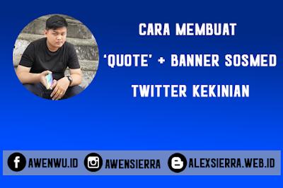 Cara membuat quote twitter dan banner sosmed kekinian