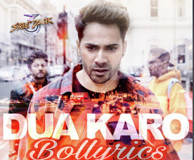 Aaj koi Dua Karo Lyrics & Download | Street Dancer 3D