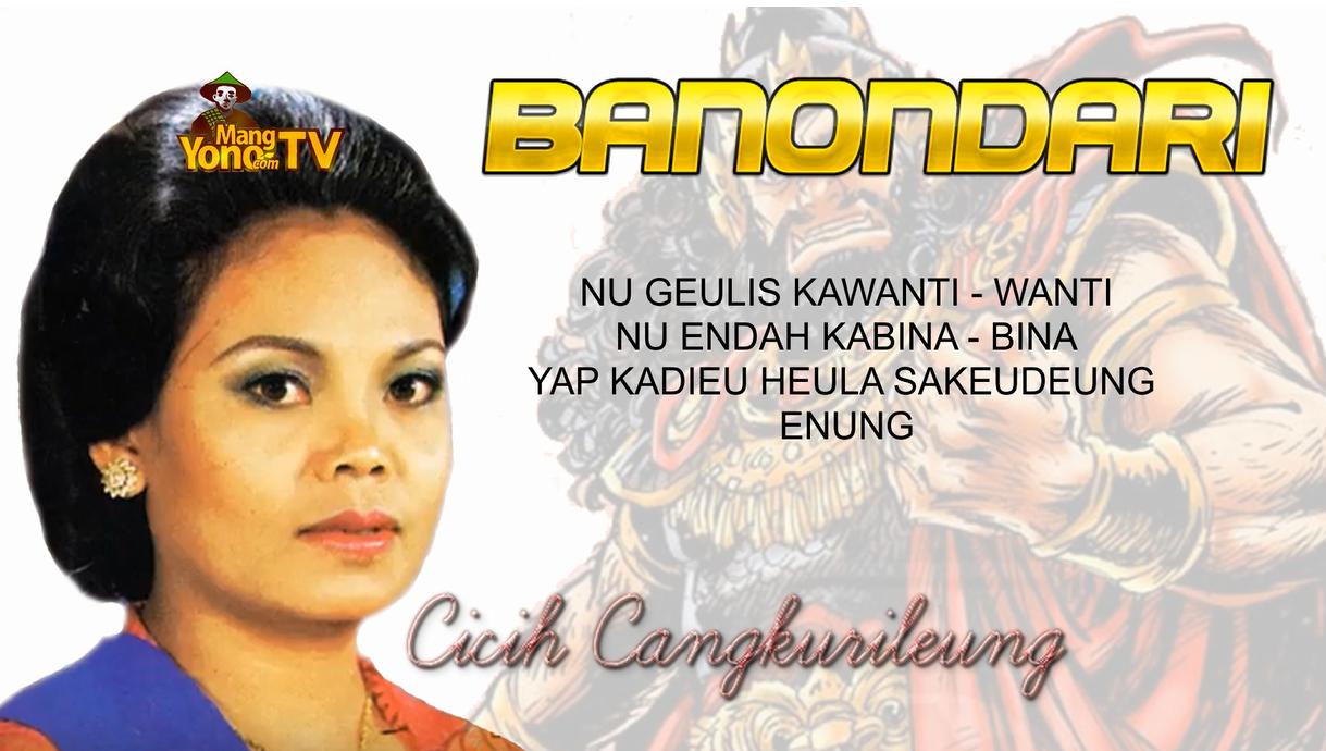 Lirik Lagu Jaipong - BANONDARI – CICIH CANGKURILEUNG