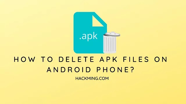 How to delete APK files on Android Phone?