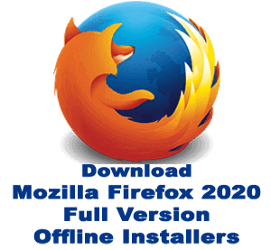 Download Mozilla Firefox 2020 Offline Installer
