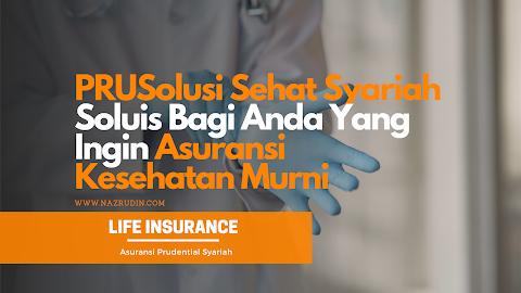 PRUSolusi Sehat Syariah Soluis Bagi Anda Yang Ingin Asuransi Kesehatan Murni