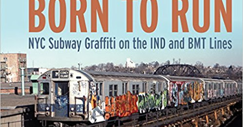 Born to Run: NYC Subway Graffiti on the IND and BMT Lines