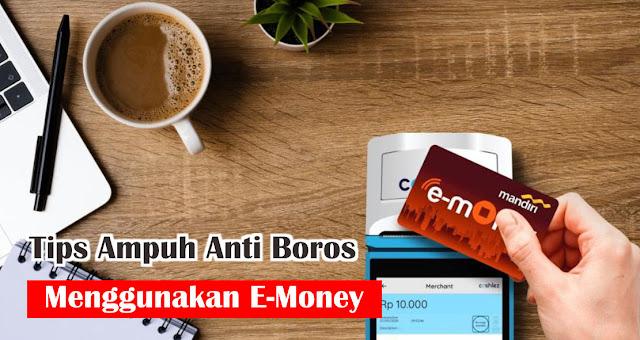 Tips Ampuh Anti Boros Menggunakan E-Money