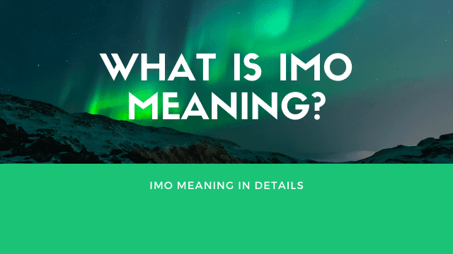 IMO Meaning