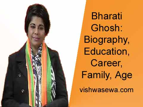 Bharati Ghosh: Biography, Education, Career, Family, Age