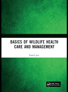 Basics of Wildlife Health Care and Management by Rajesh Jani