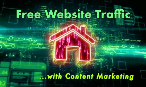 Free Traffic With Content Marketing