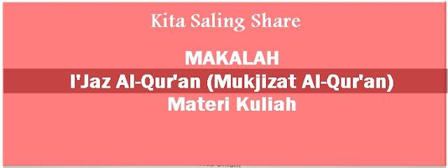 MAKALAH : I'Jaz Al-Qur'an (Mukjizat Al-Qur'an) | Materi Kuliah