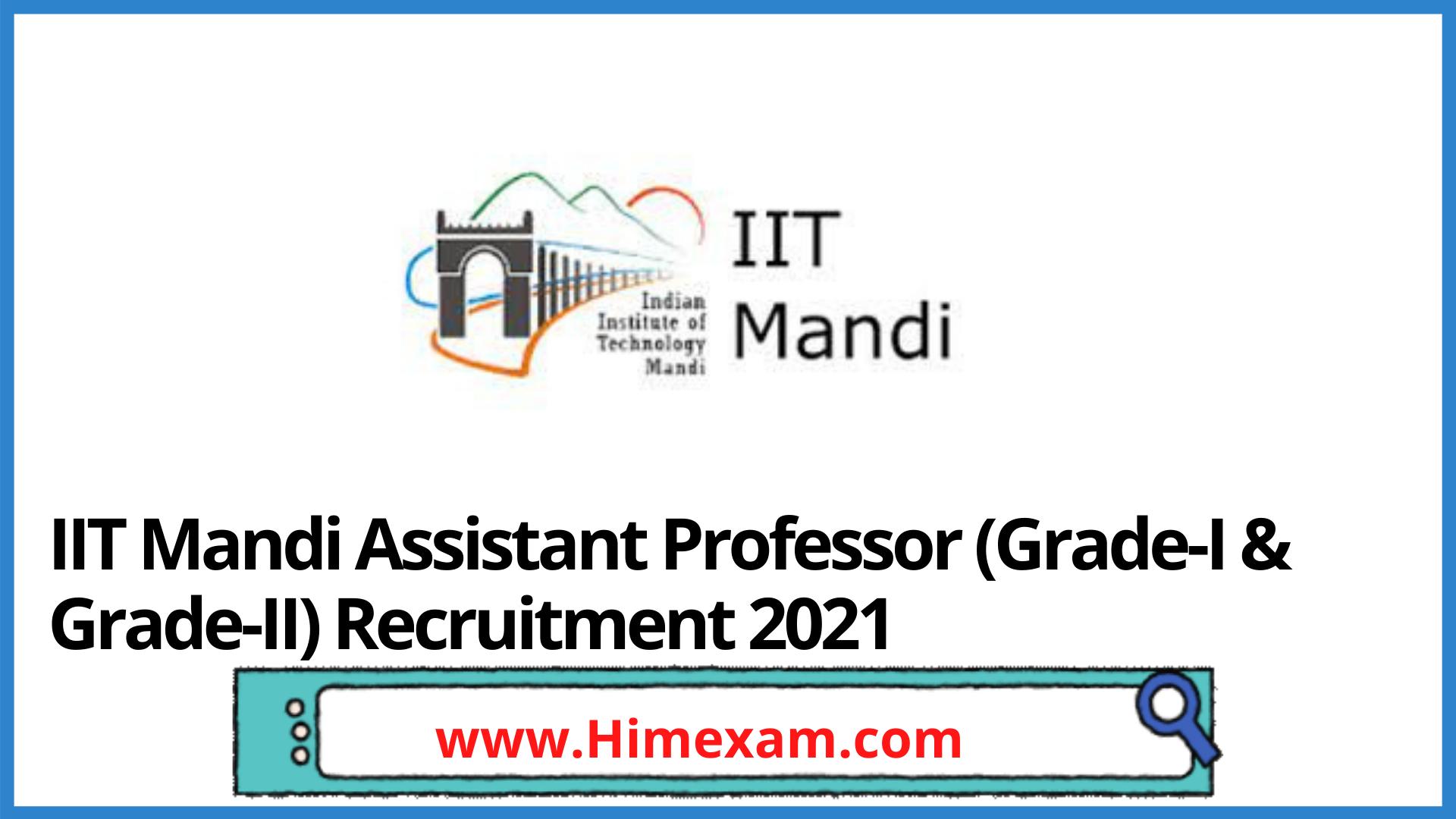 IIT Mandi Assistant Professor (Grade-I & Grade-II) Recruitment 2021