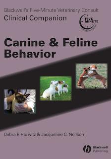 Canine & Feline Behavior Blackwell's Five-Minute Veterinary Consult Clinical Companion
