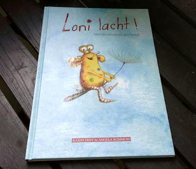 Loni lacht!, Kinderbuch, Glück, Pumpf, Glückspumpf, Glücksbuch, Kommoß, Frey