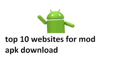 Top 10 websites for mod apk download