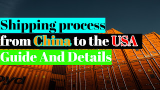 Shipping process from China to the USA – Guide And Details