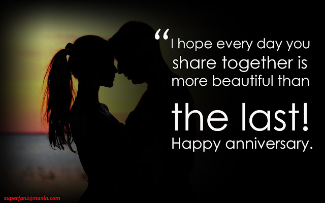 """""""I hope every day you share together is more beautiful than the last! Happy anniversary."""""""