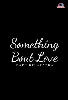 Something About Love by Dafil Delarazka Pdf