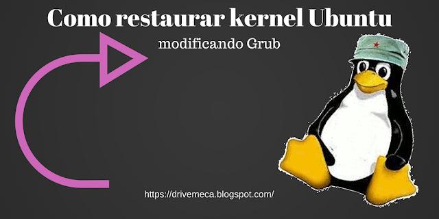 Drivemeca restaurando kernel ubuntu