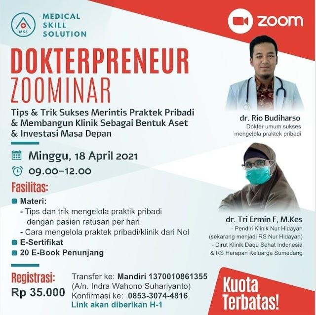 """Zoominar *DOKTERPRENEUR*  """"Tips dan Trik merintis praktek pribadi serta membangun klinik sebagai bentuk Aset dan investasi masa depan"""""""
