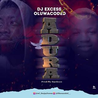 [MUSIC] DJ Excess x Oluwacoded - Adura