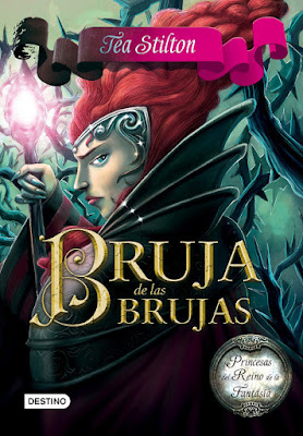 LIBRO - Bruja de las brujas Princesas del Reino de la Fantasía : Tea Stilton (15 Noviembre 2016) LITERATURA INFANTIL Y JUVENIL | FANTASIA Comprar en Amazon España