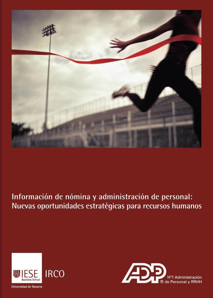 Información de nómina y administración de personal: Nuevas oportunidades estratégicas para recursos humanos
