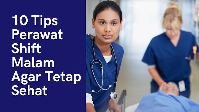 10 Tips Perawat Shift Malam Agar Tetap Sehat