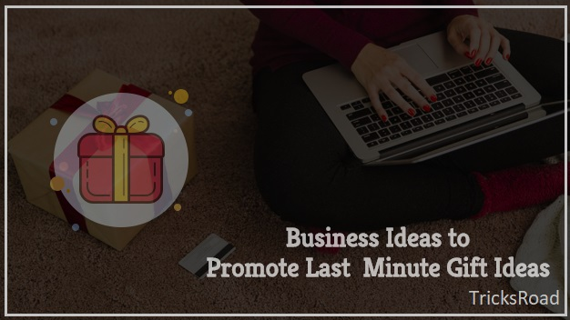 5 Ways Your Business Can Promote Last Minute Gift Ideas