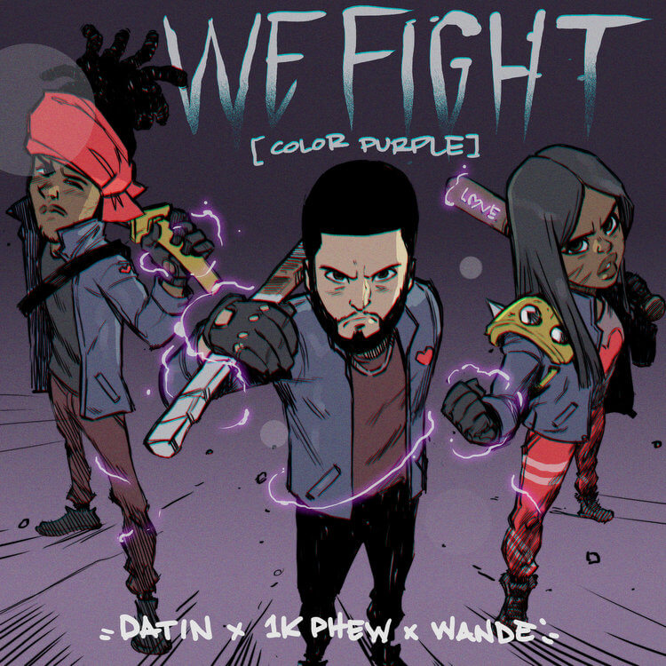 Datin, 1K Phew & Wande - We Fight Mp3 Download