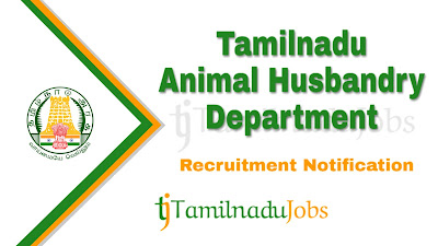 TNAHD Recruitment 2019, TNAHD Recruitment Notification 2019, govt jobs in tamilnadu, latest TNAHD Recruitment Notification update