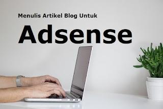 Menulis Artikel Pada Blog Bagi Pemula Untuk Mendapatkan Uang Dari Adsense